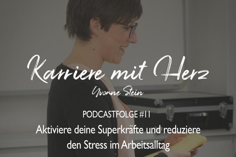#11: Podcast: Aktiviere deine Superkräfte und reduziere den Stress im Alltag