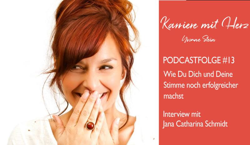 #13: Wie Du dich und Deine Stimme noch erfolgreicher machst – Interview mit Jana Catharina Schmidt