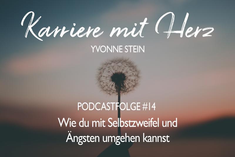 #14: Wie Du mit Selbstzweifeln und Ängsten umgehen kannst