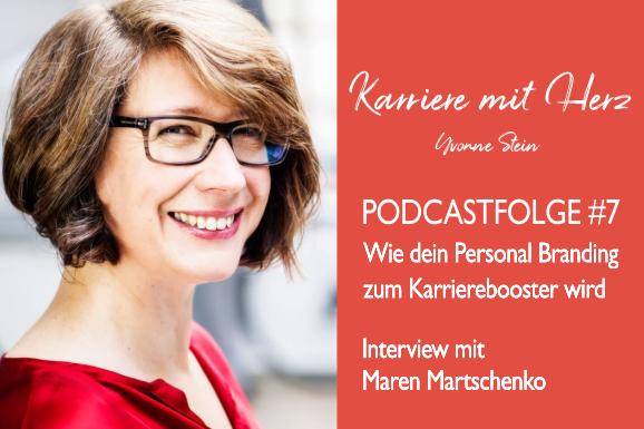 #7: Wie Dein Personal Branding zum Karrierebooster wird: Interview mir Maren Martschenko
