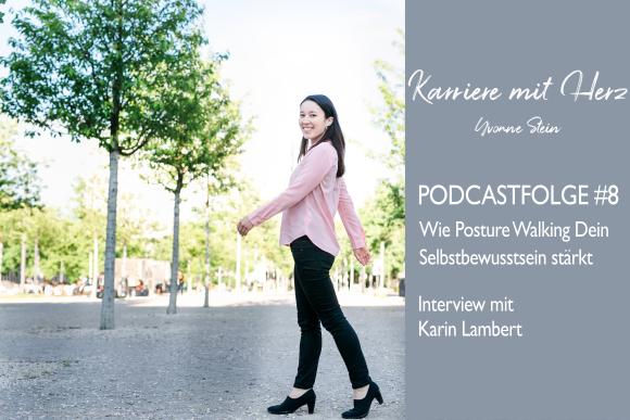 #8: Interview mit Karin Lambert: Wie Posture Walking Dein Selbstbewusstsein stärkt